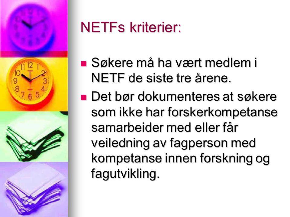 NETFs kriterier: Søkere må ha vært medlem i NETF de siste tre årene.