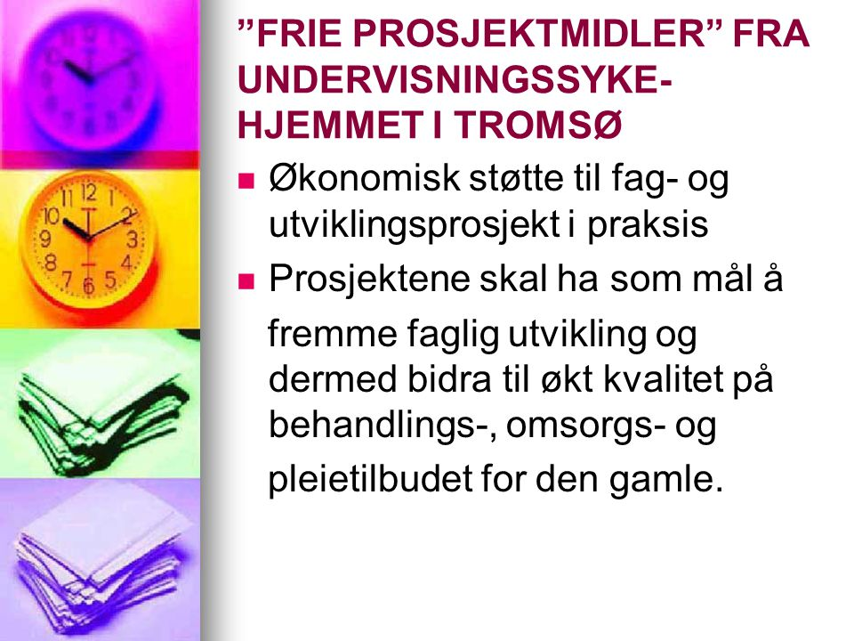 FRIE PROSJEKTMIDLER FRA UNDERVISNINGSSYKE-HJEMMET I TROMSØ