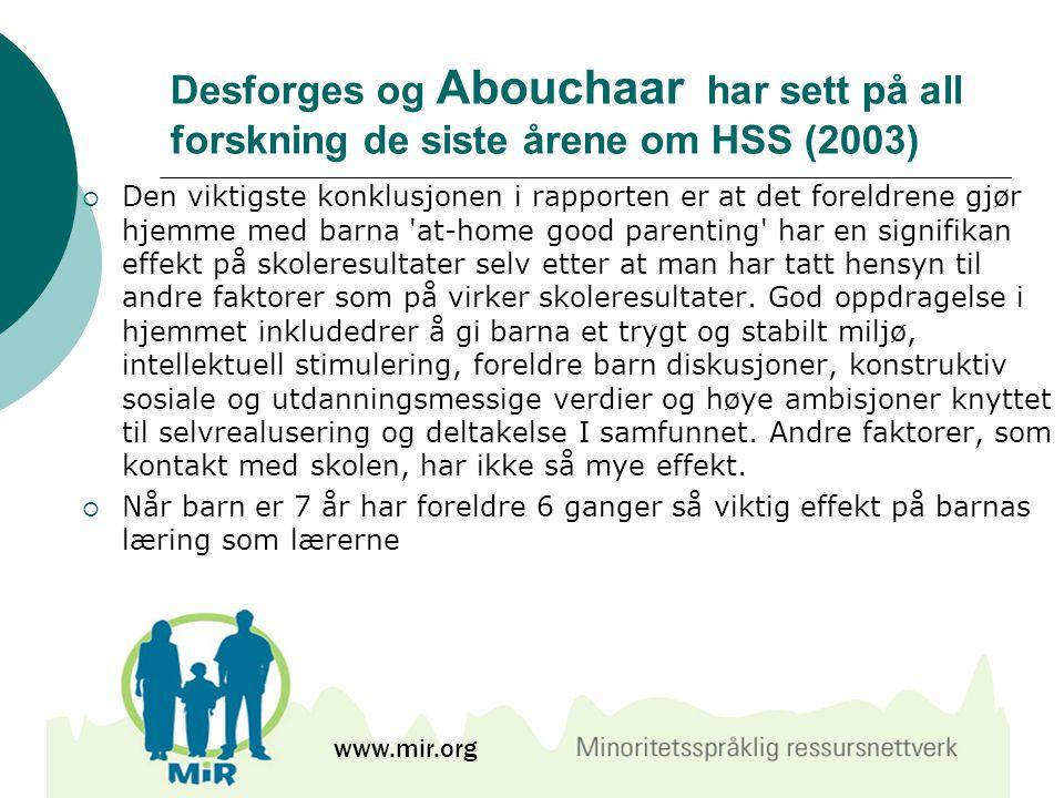 Desforges og Abouchaar har sett på all forskning de siste årene om HSS (2003)