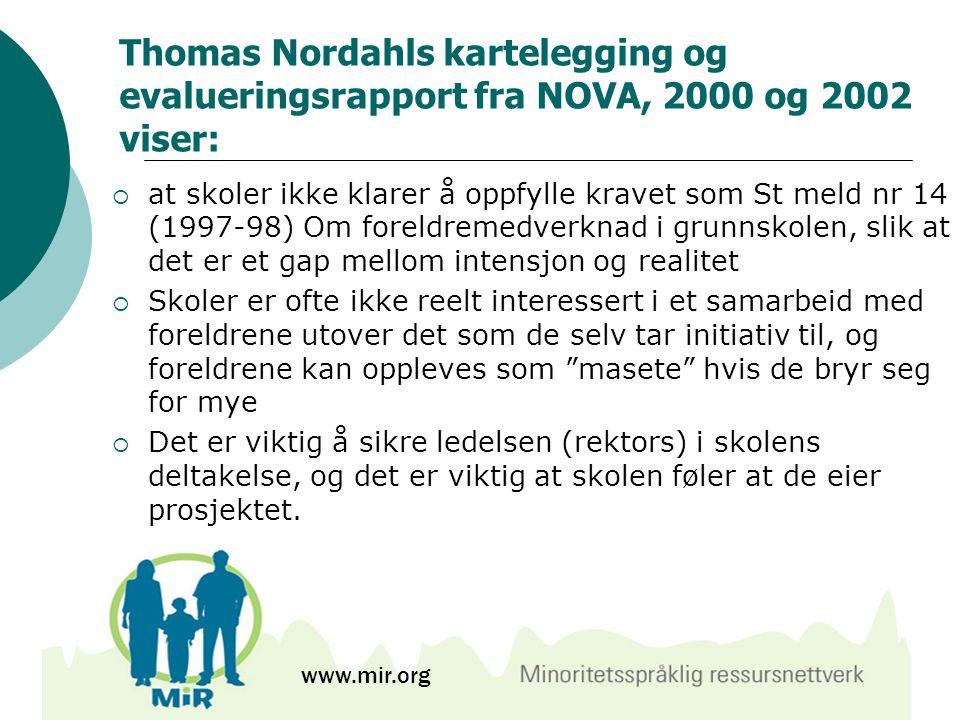 Thomas Nordahls kartelegging og evalueringsrapport fra NOVA, 2000 og 2002 viser: