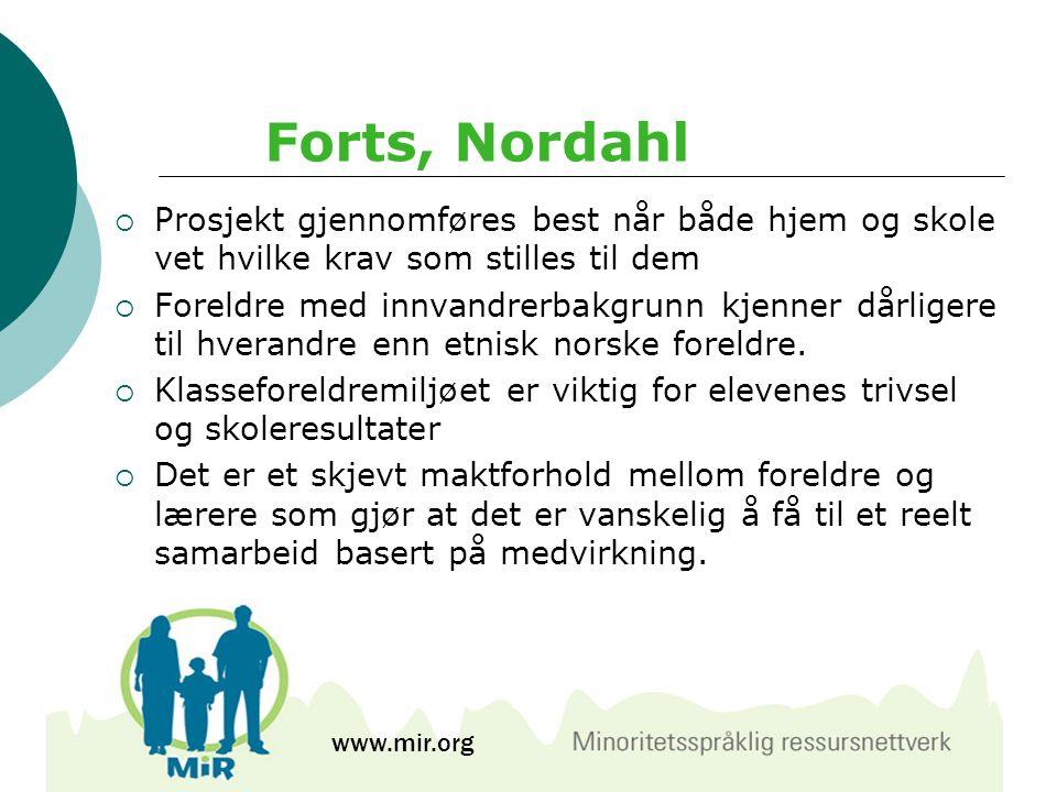 Forts, Nordahl Prosjekt gjennomføres best når både hjem og skole vet hvilke krav som stilles til dem.