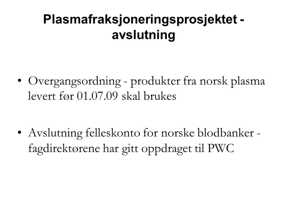 Plasmafraksjoneringsprosjektet - avslutning