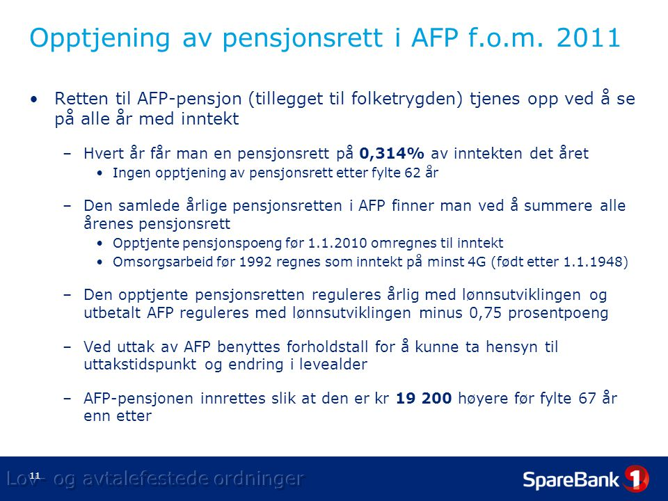 Opptjening av pensjonsrett i AFP f.o.m. 2011