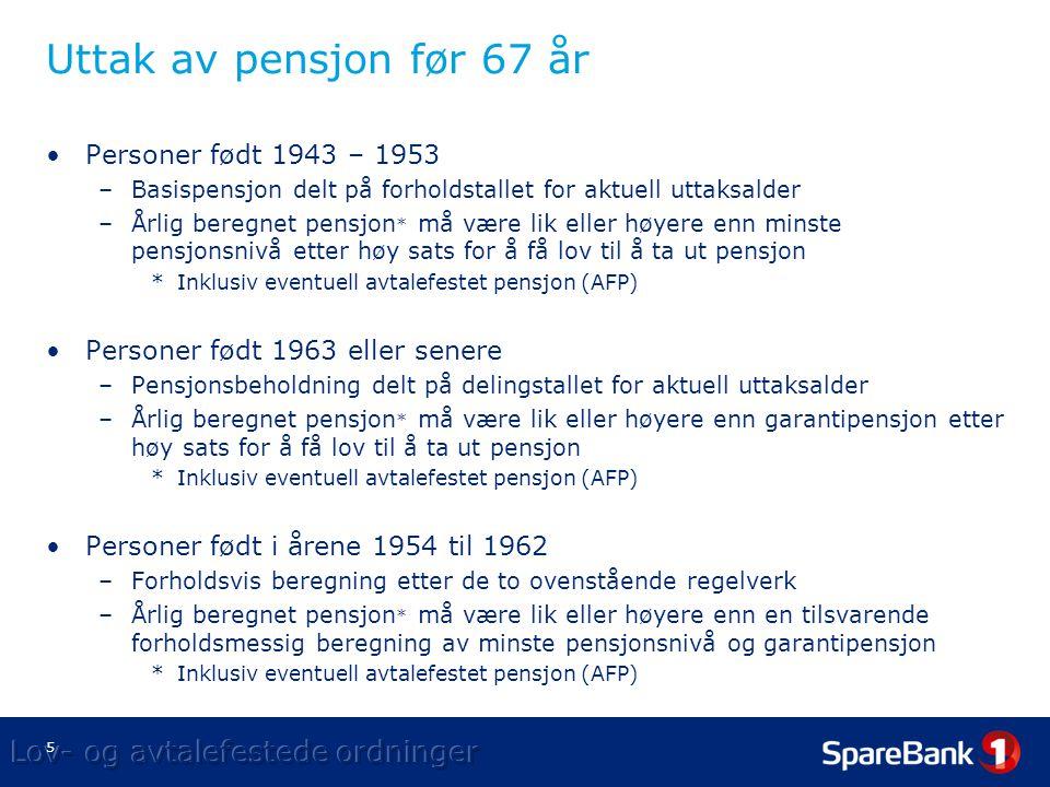 Uttak av pensjon før 67 år Personer født 1943 – 1953