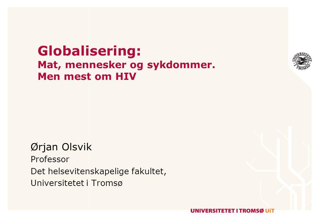 Globalisering: Mat, mennesker og sykdommer. Men mest om HIV