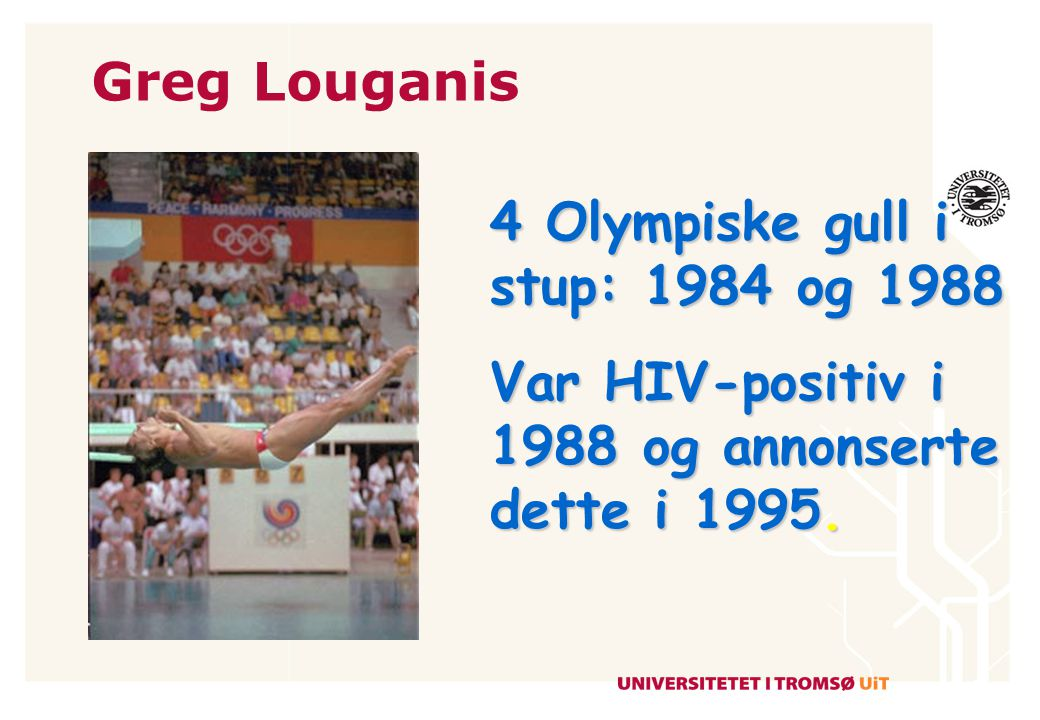 Greg Louganis 4 Olympiske gull i stup: 1984 og 1988.