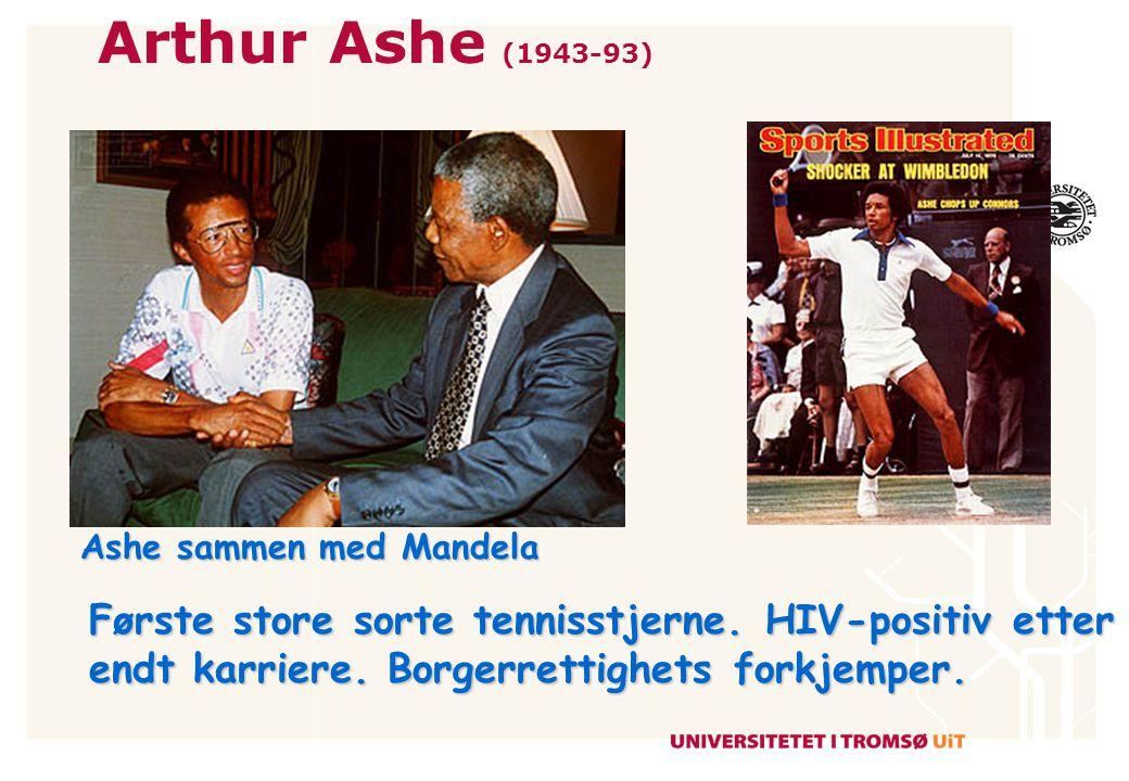 Arthur Ashe (1943-93) Ashe sammen med Mandela. Første store sorte tennisstjerne.