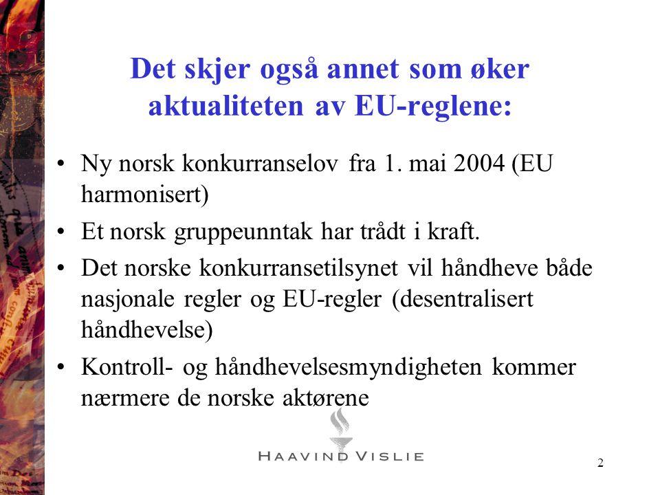 Det skjer også annet som øker aktualiteten av EU-reglene: