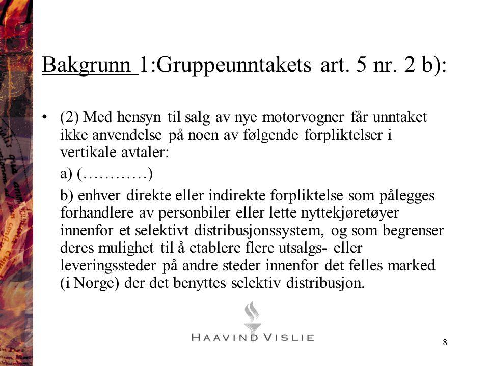 Bakgrunn 1:Gruppeunntakets art. 5 nr. 2 b):