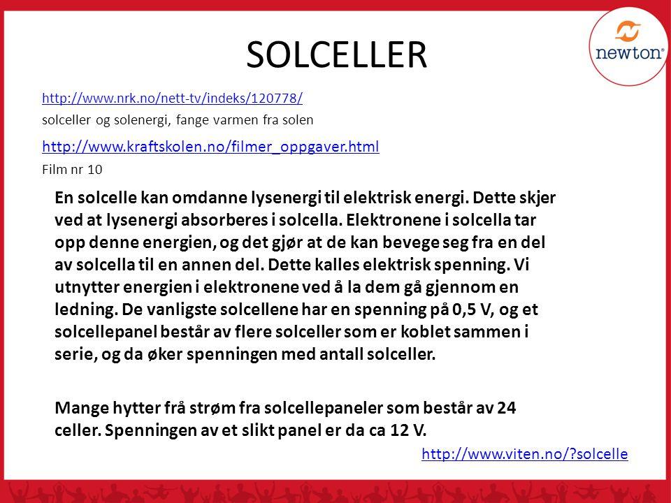 SOLCELLER http://www.nrk.no/nett-tv/indeks/120778/ solceller og solenergi, fange varmen fra solen.