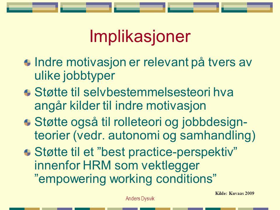 Implikasjoner Indre motivasjon er relevant på tvers av ulike jobbtyper