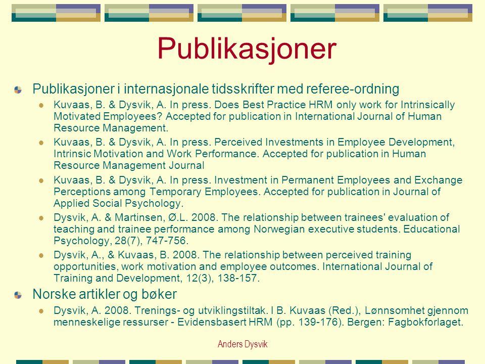 Publikasjoner Publikasjoner i internasjonale tidsskrifter med referee-ordning.