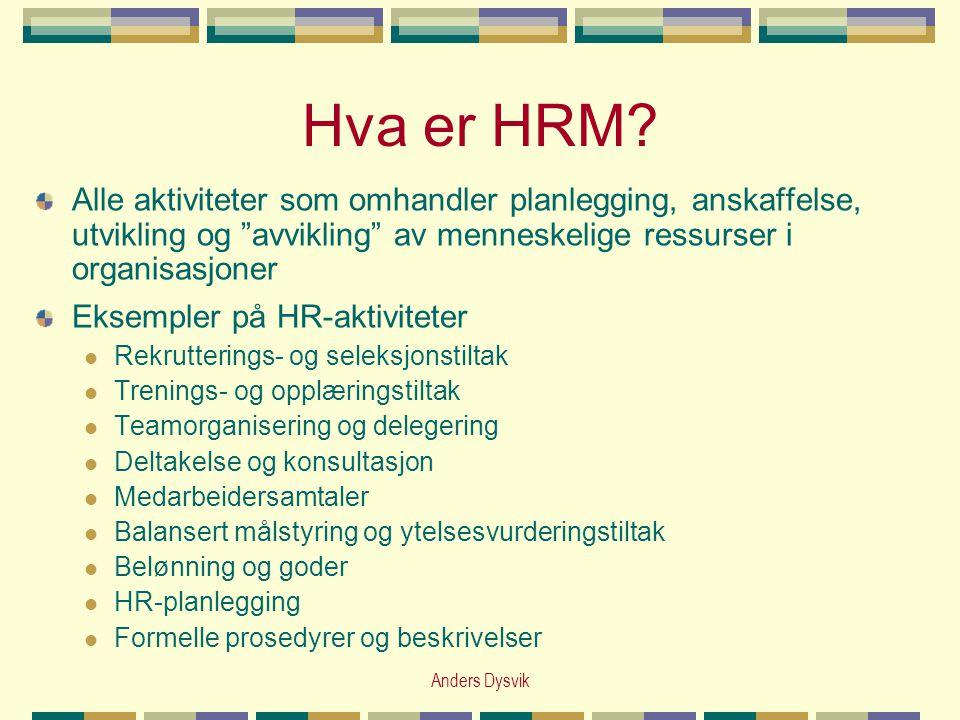 Hva er HRM Alle aktiviteter som omhandler planlegging, anskaffelse, utvikling og avvikling av menneskelige ressurser i organisasjoner.