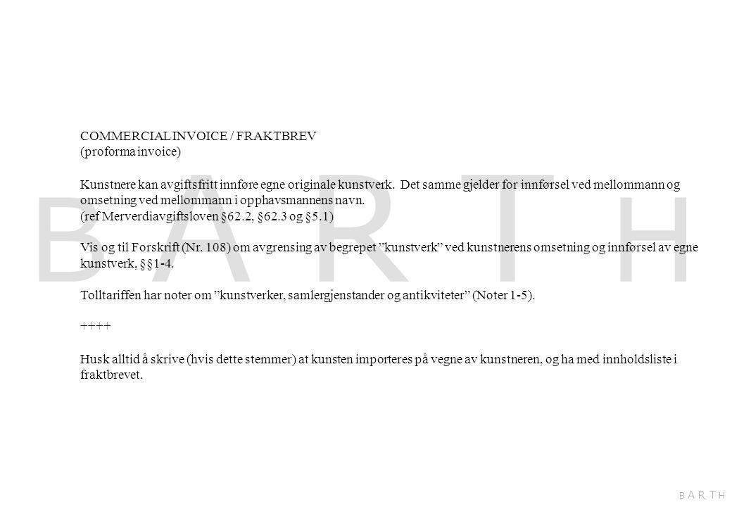 COMMERCIAL INVOICE / FRAKTBREV (proforma invoice)