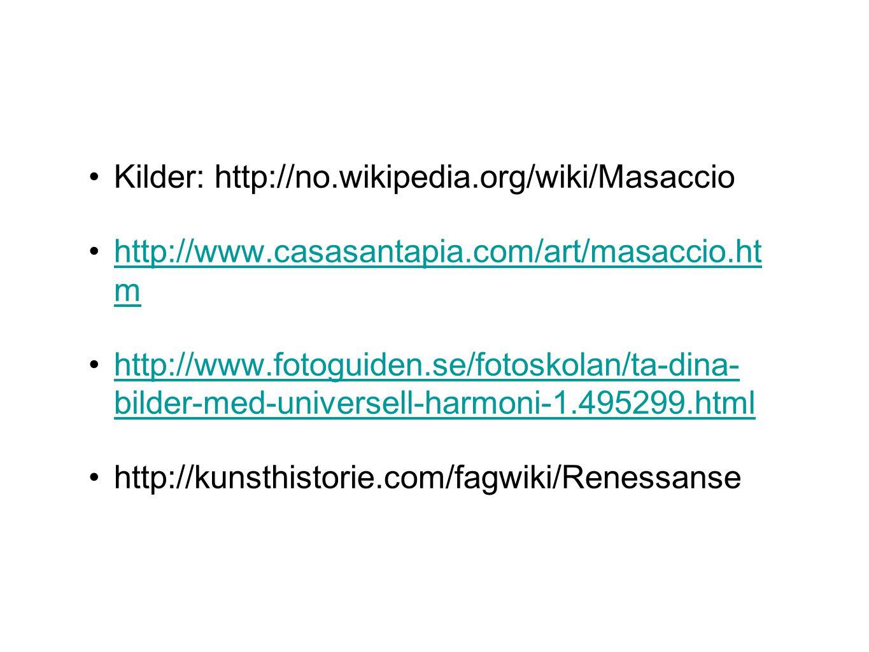 Kilder: http://no.wikipedia.org/wiki/Masaccio