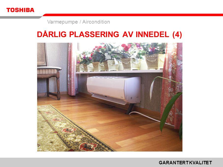 DÅRLIG PLASSERING AV INNEDEL (4)