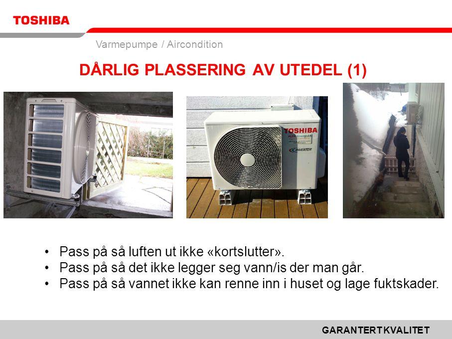DÅRLIG PLASSERING AV UTEDEL (1)