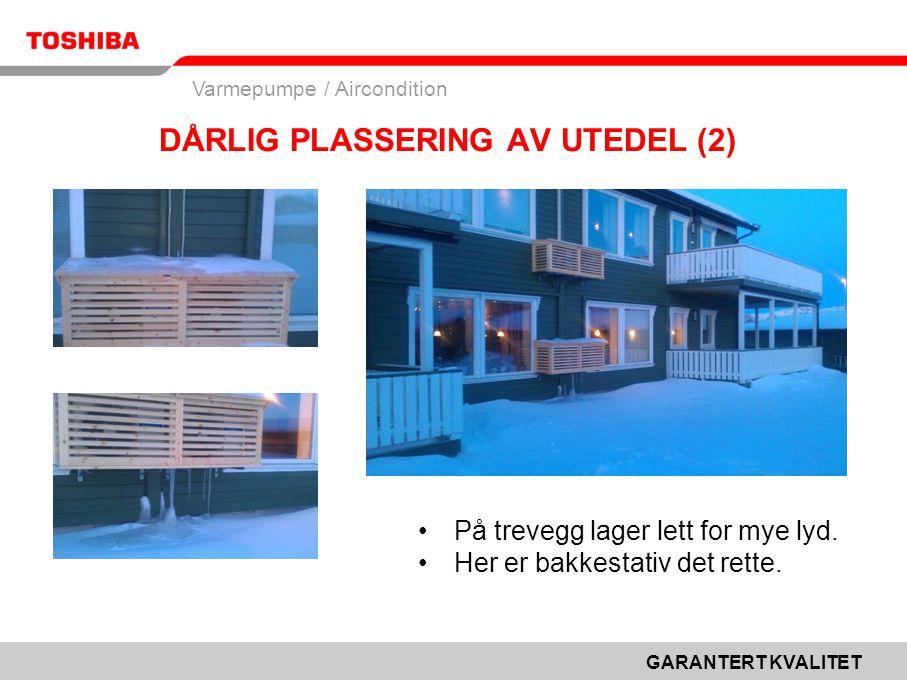 DÅRLIG PLASSERING AV UTEDEL (2)
