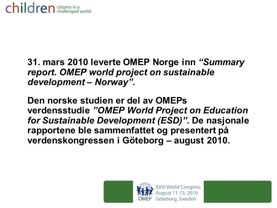 31. mars 2010 leverte OMEP Norge inn Summary report
