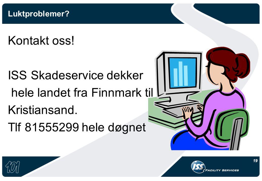 ISS Skadeservice dekker hele landet fra Finnmark til Kristiansand.