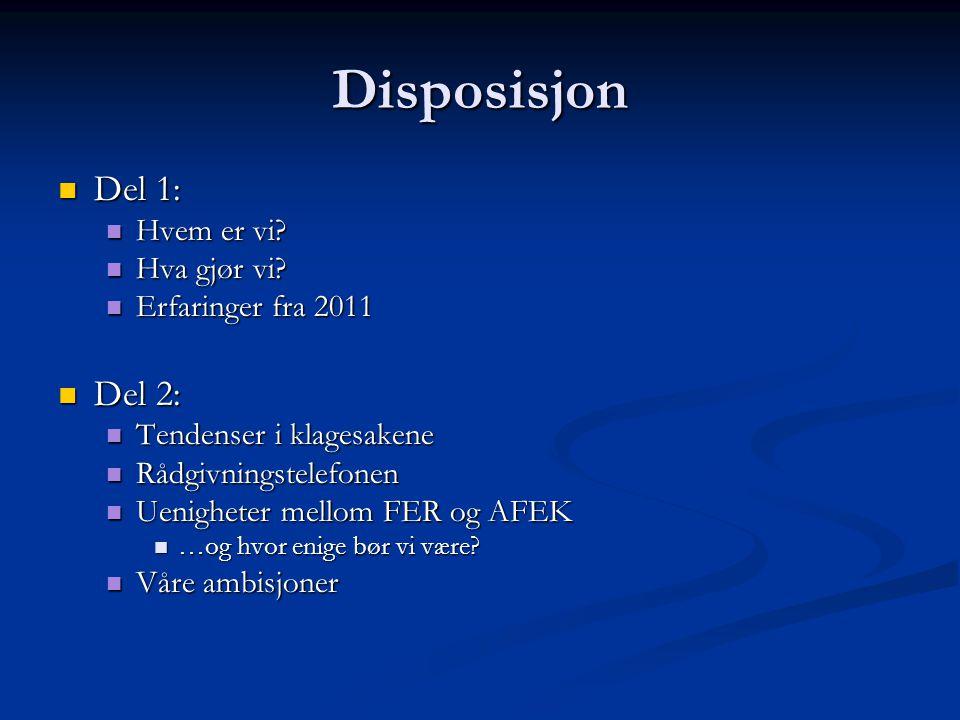 Disposisjon Del 1: Del 2: Hvem er vi Hva gjør vi Erfaringer fra 2011