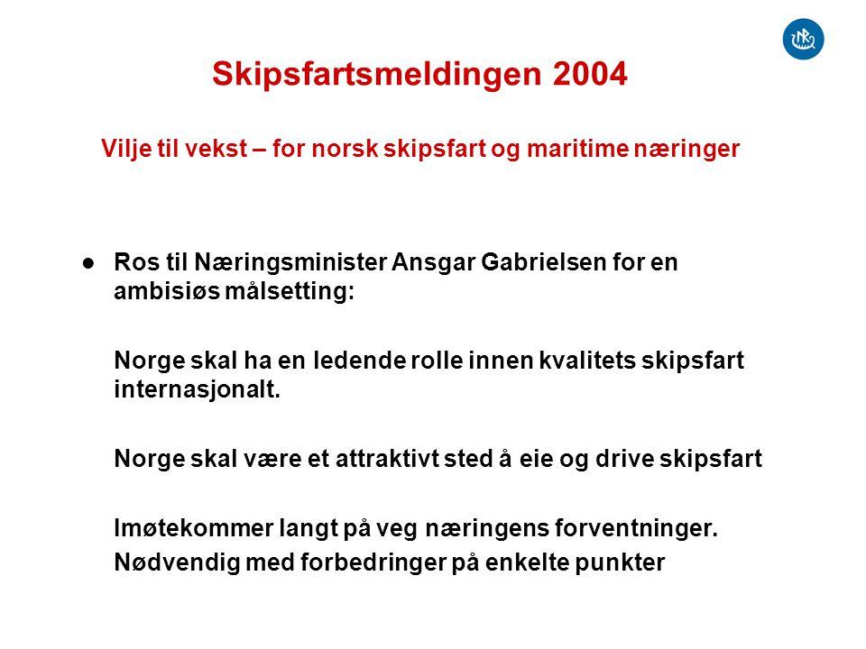 Skipsfartsmeldingen 2004 Vilje til vekst – for norsk skipsfart og maritime næringer