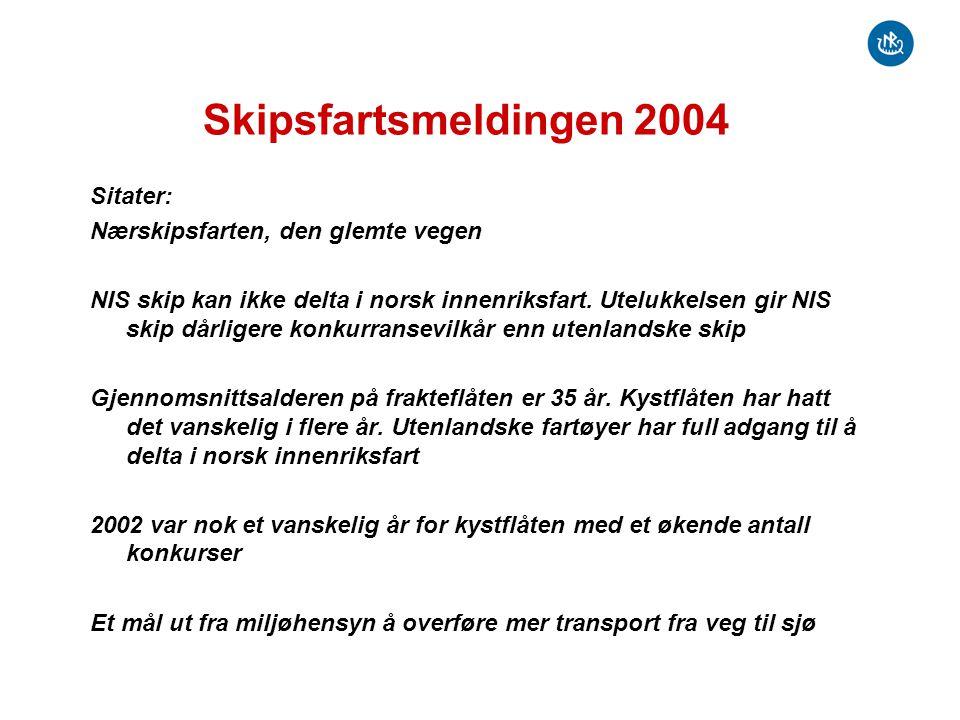 Skipsfartsmeldingen 2004 Sitater: Nærskipsfarten, den glemte vegen