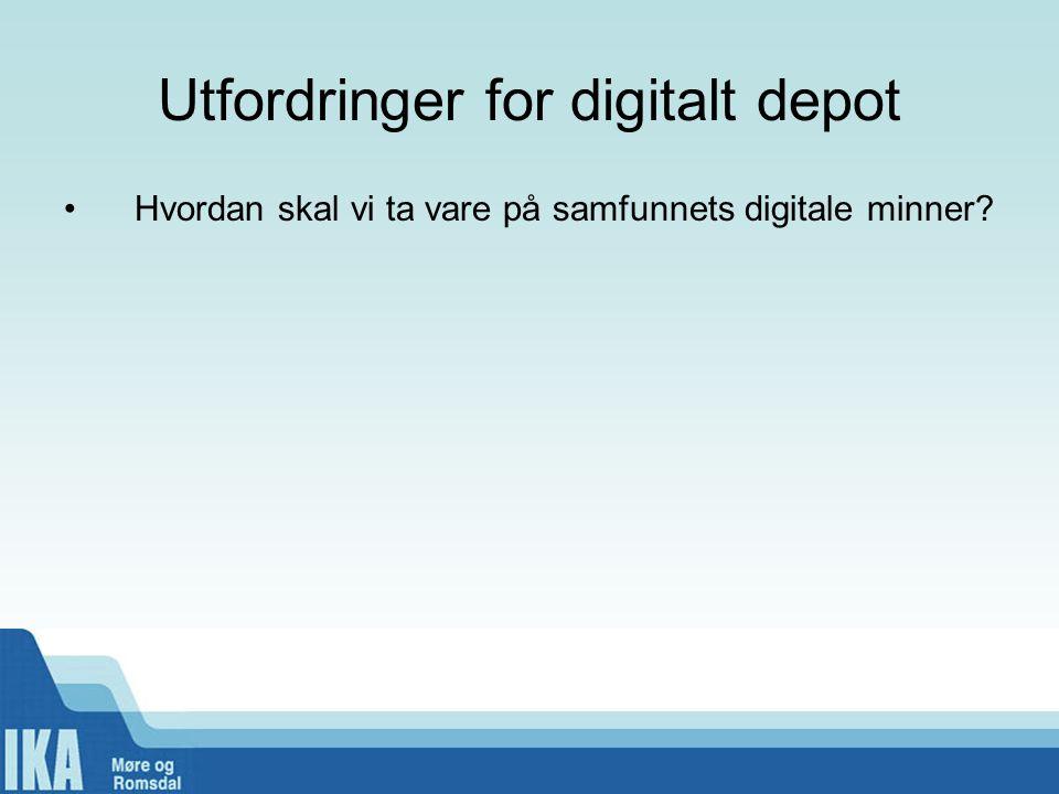 Utfordringer for digitalt depot