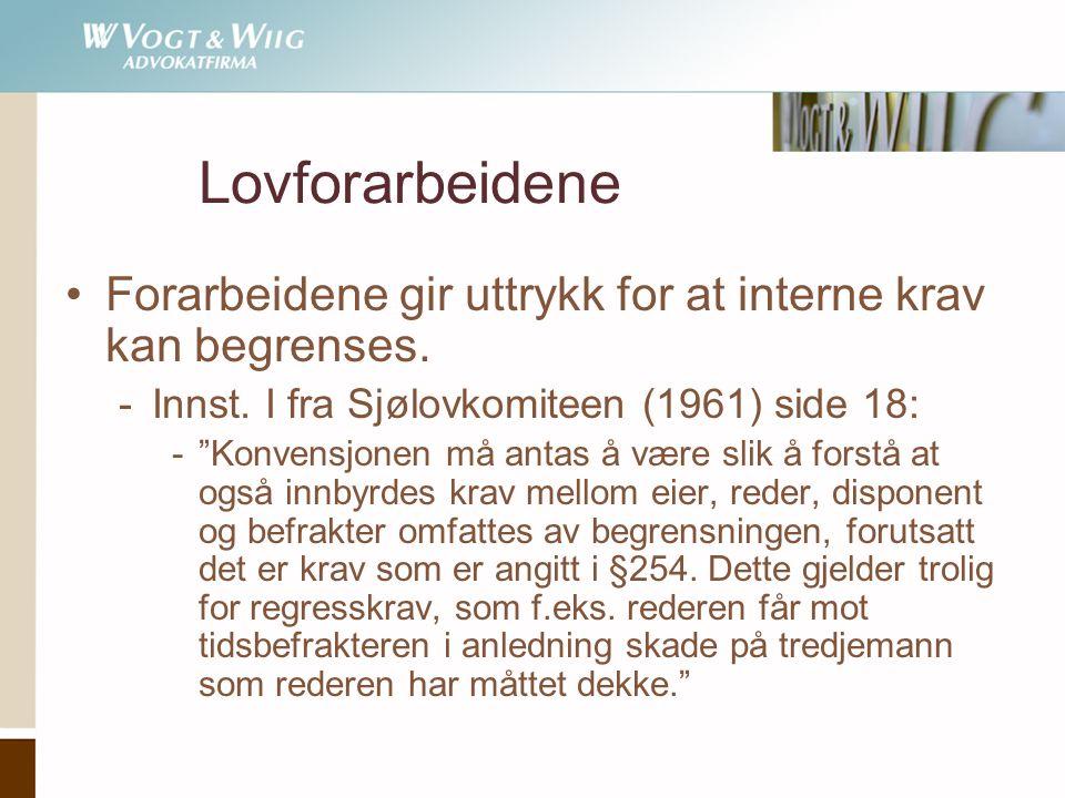 Lovforarbeidene Forarbeidene gir uttrykk for at interne krav kan begrenses. Innst. I fra Sjølovkomiteen (1961) side 18: