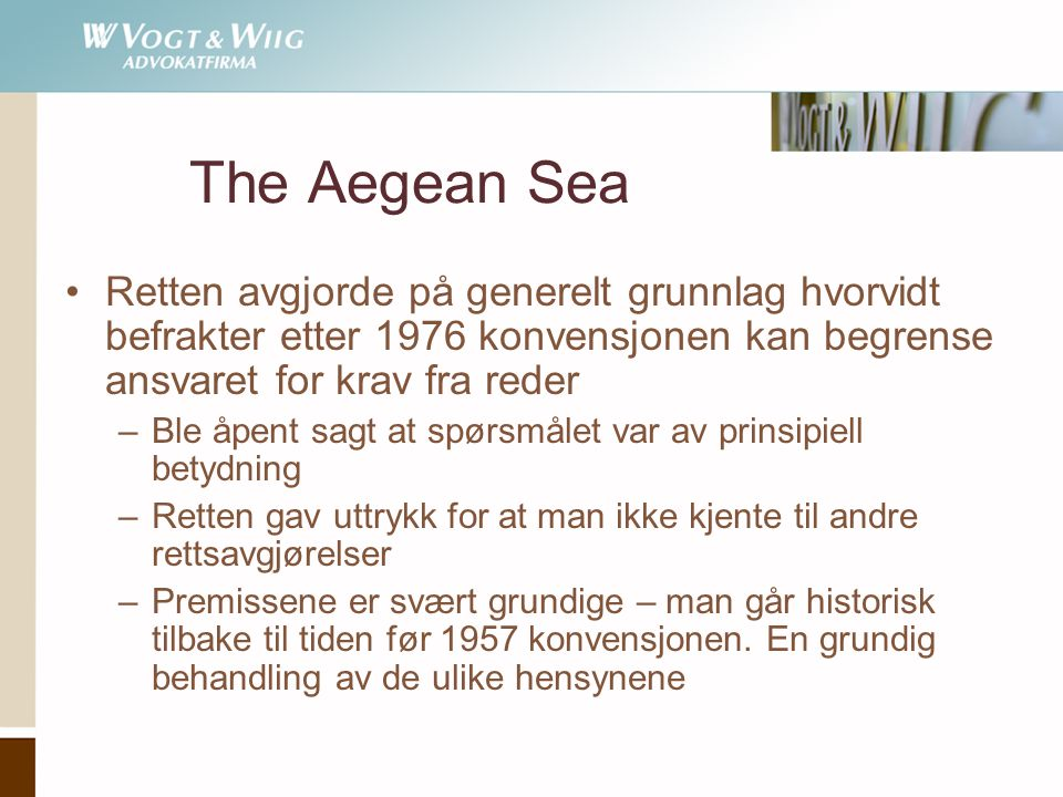 The Aegean Sea Retten avgjorde på generelt grunnlag hvorvidt befrakter etter 1976 konvensjonen kan begrense ansvaret for krav fra reder.