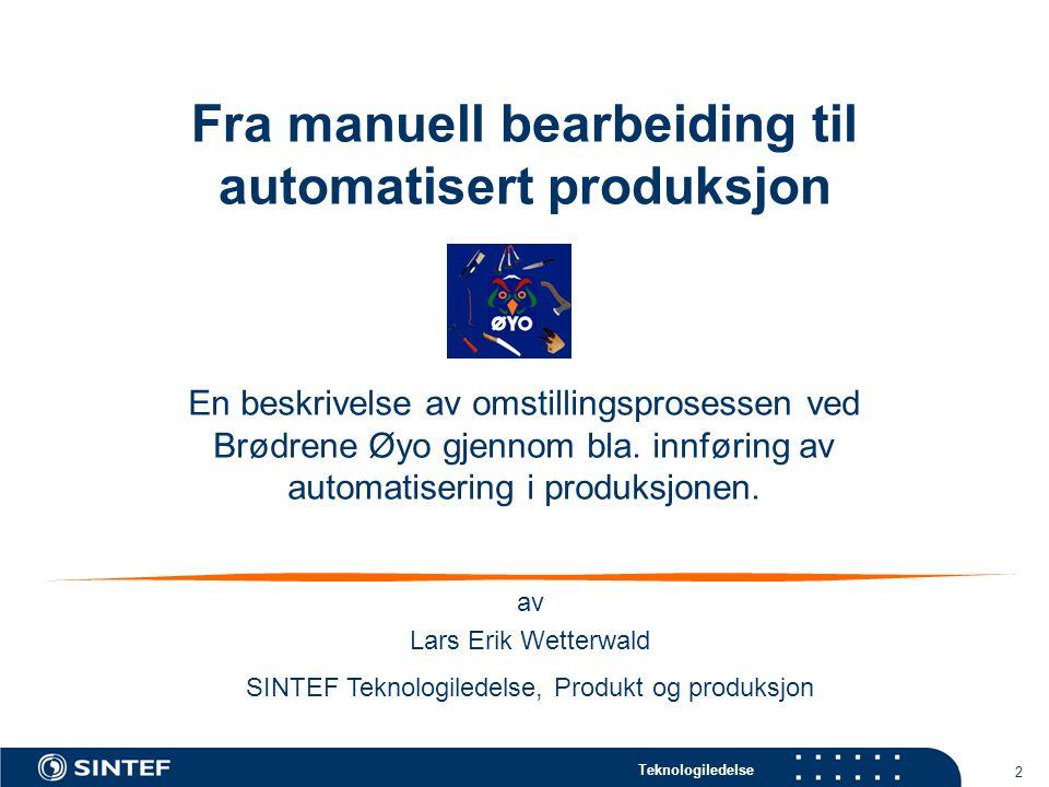 Fra manuell bearbeiding til automatisert produksjon