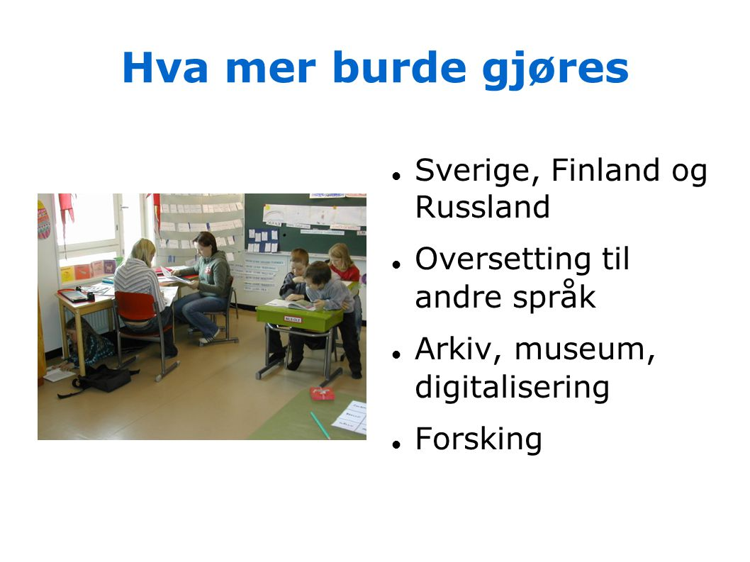 Hva mer burde gjøres Sverige, Finland og Russland