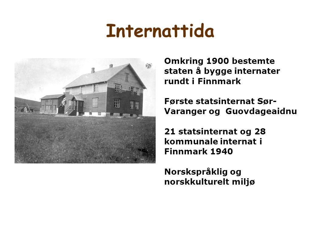 Internattida Omkring 1900 bestemte staten å bygge internater rundt i Finnmark. Første statsinternat Sør-Varanger og Guovdageaidnu.