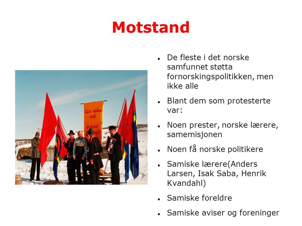 Motstand De fleste i det norske samfunnet støtta fornorskingspolitikken, men ikke alle. Blant dem som protesterte var: