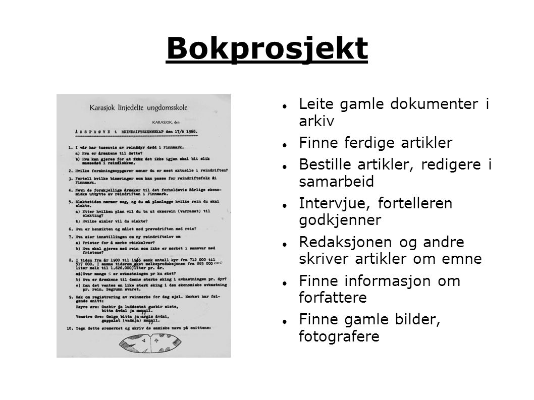 Bokprosjekt Leite gamle dokumenter i arkiv Finne ferdige artikler