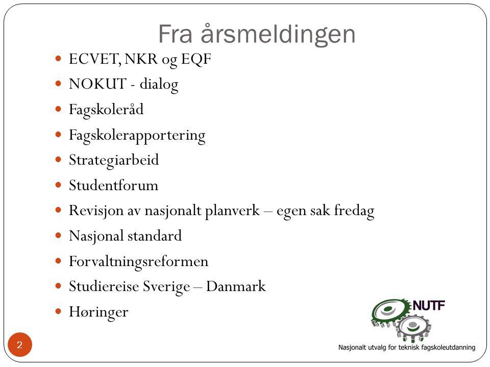 Fra årsmeldingen ECVET, NKR og EQF NOKUT - dialog Fagskoleråd