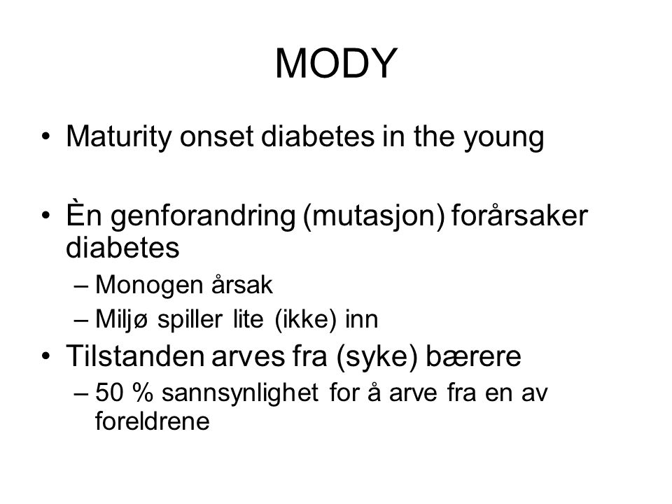 MODY Maturity onset diabetes in the young