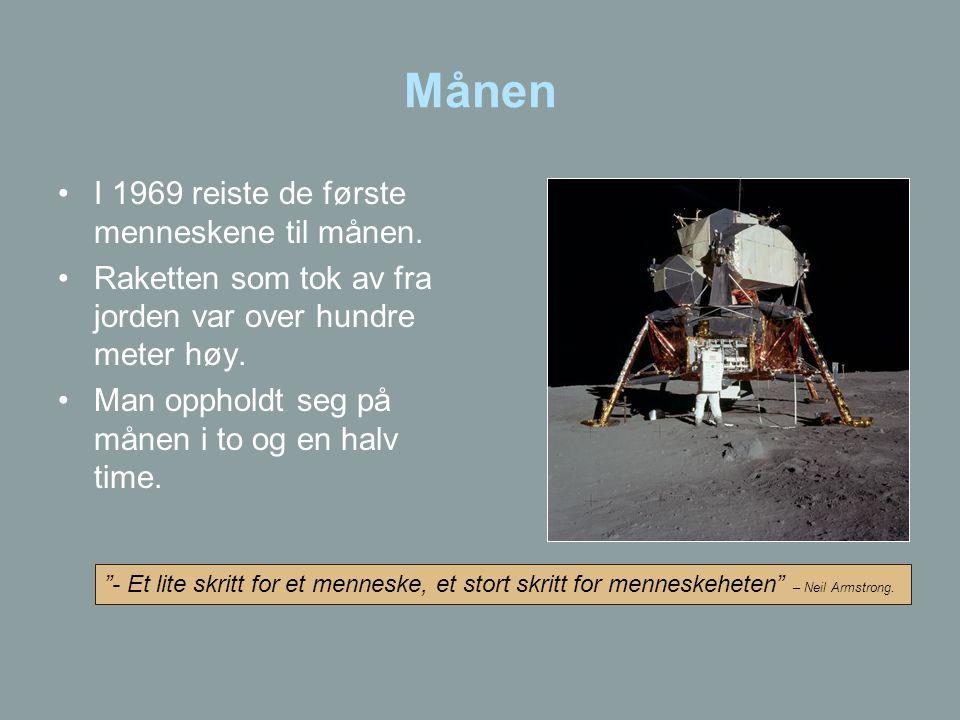 Månen I 1969 reiste de første menneskene til månen.