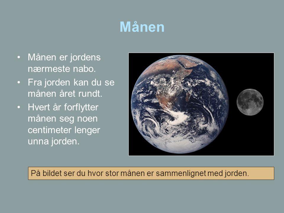 Månen Månen er jordens nærmeste nabo.