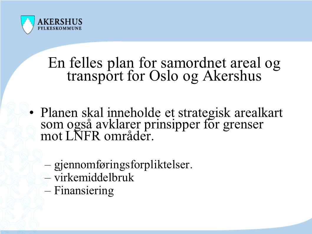 En felles plan for samordnet areal og transport for Oslo og Akershus