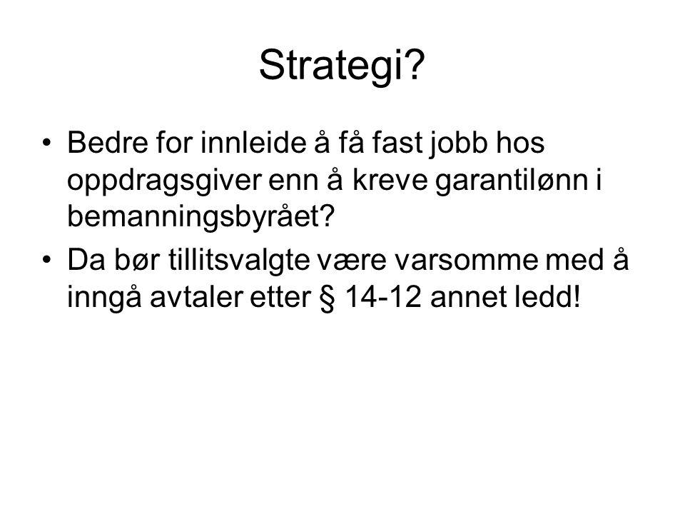 Strategi Bedre for innleide å få fast jobb hos oppdragsgiver enn å kreve garantilønn i bemanningsbyrået
