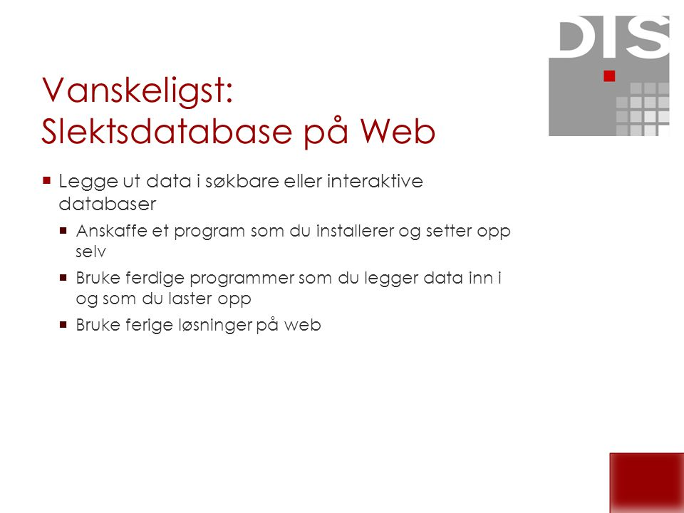 Vanskeligst: Slektsdatabase på Web