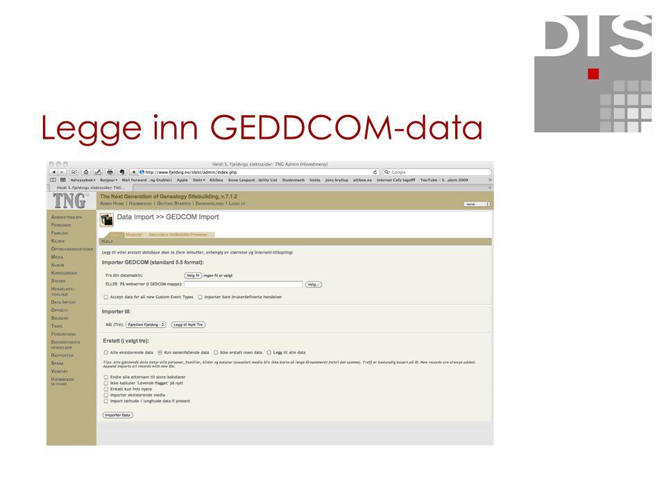 Legge inn GEDDCOM-data