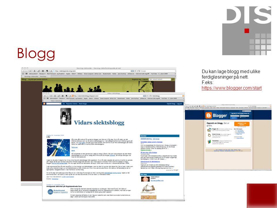 Blogg Du kan lage blogg med ulike ferdigløsninger på nett. F.eks: