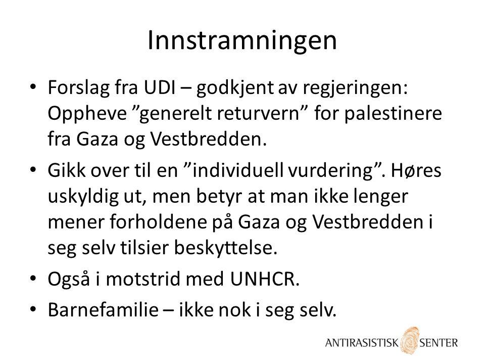 Innstramningen Forslag fra UDI – godkjent av regjeringen: Oppheve generelt returvern for palestinere fra Gaza og Vestbredden.