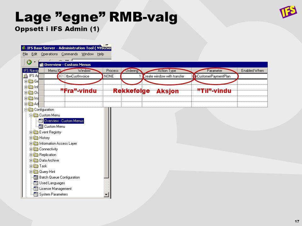 Lage egne RMB-valg Oppsett i IFS Admin (1)