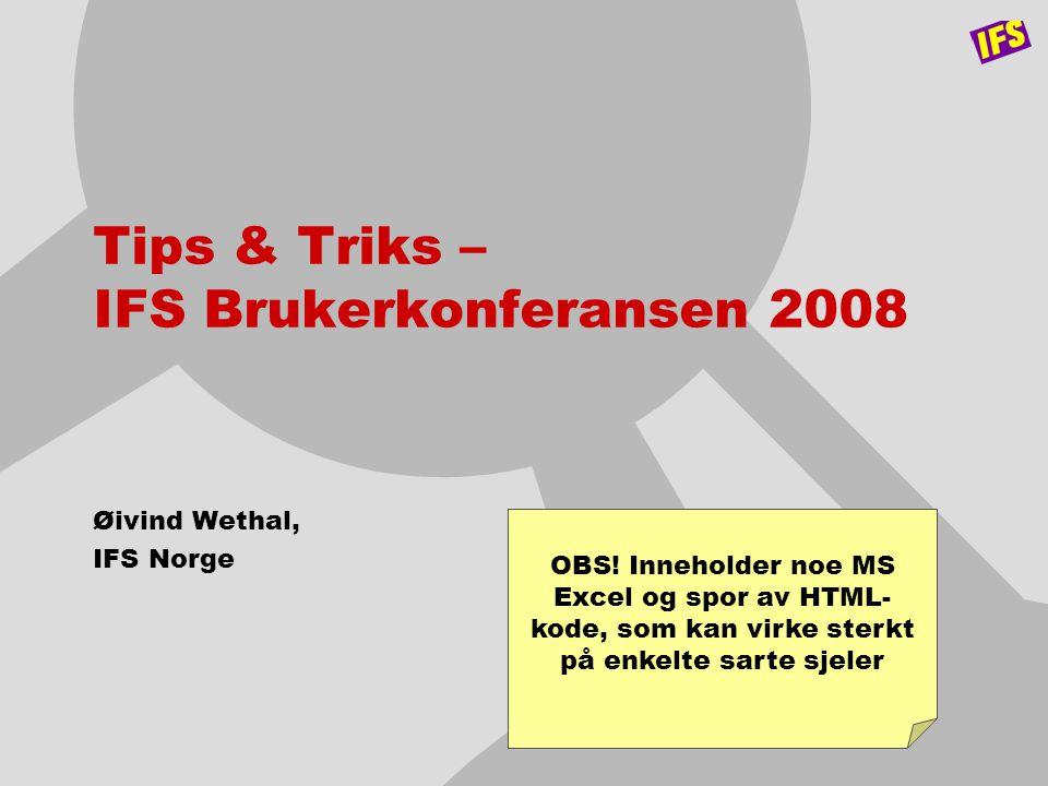Tips & Triks – IFS Brukerkonferansen 2008
