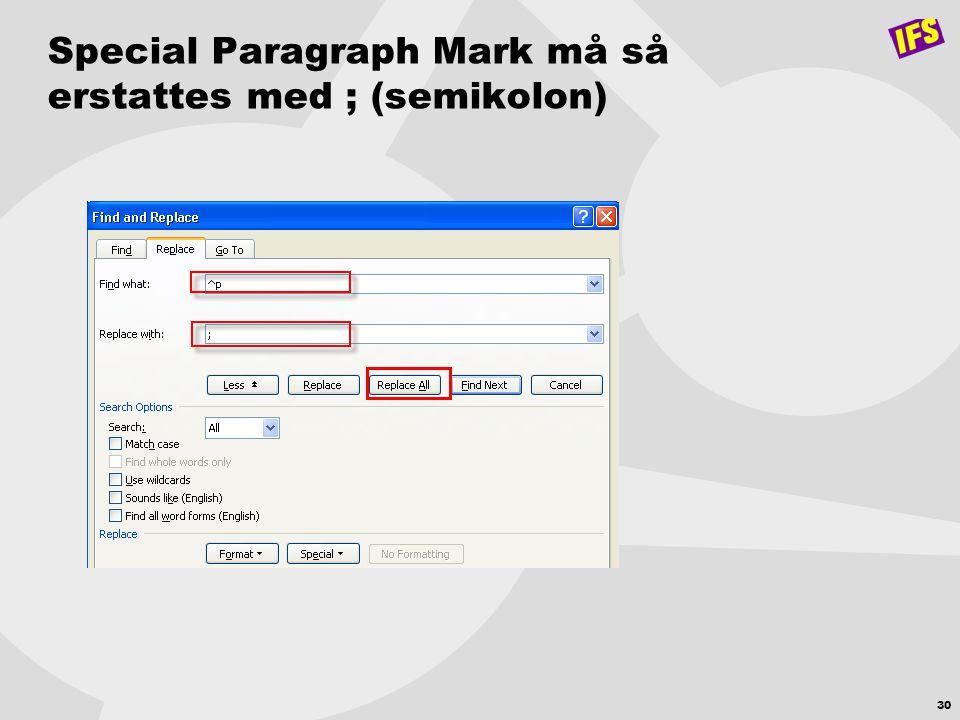 Special Paragraph Mark må så erstattes med ; (semikolon)