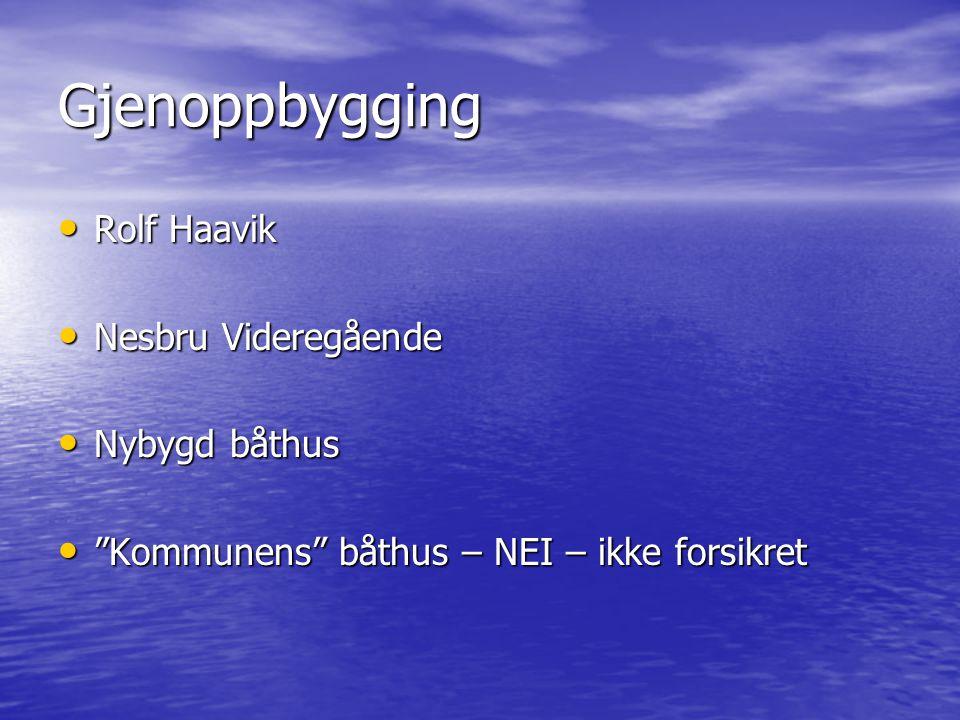 Gjenoppbygging Rolf Haavik Nesbru Videregående Nybygd båthus