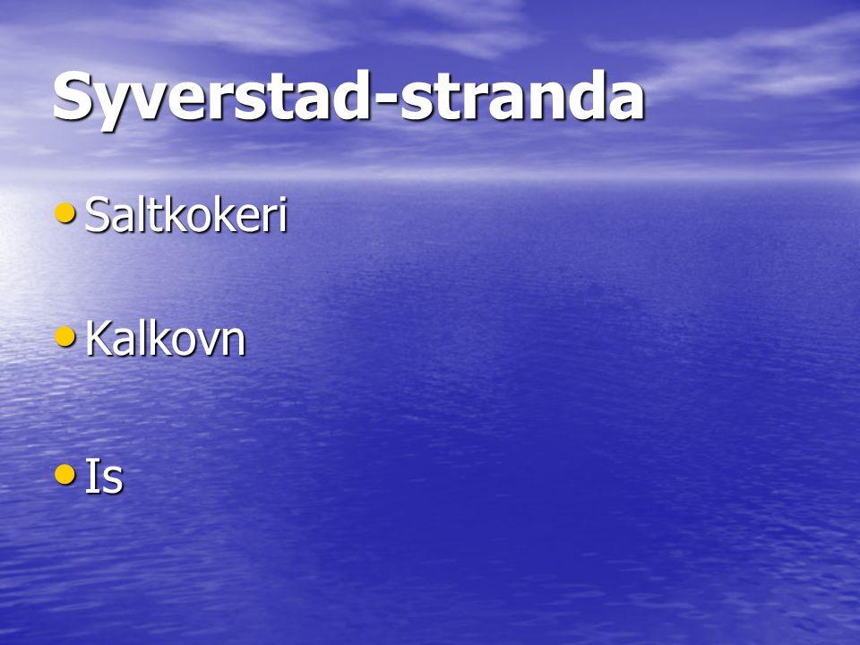 Syverstad-stranda Saltkokeri Kalkovn Is